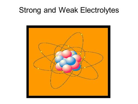 Strong and Weak Electrolytes. Pure water does not conduct electricity because of a lack of free moving ions.