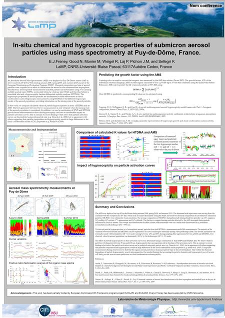 In-situ chemical and hygroscopic properties of submicron aerosol particles using mass spectrometry at Puy-de-Dôme, France. E.J.Freney, Good N, Monier M,