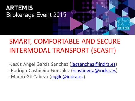 SMART, COMFORTABLE AND SECURE INTERMODAL TRANSPORT (SCASIT) -Jesús Angel García Sánchez -Rodrigo Castiñeira González.