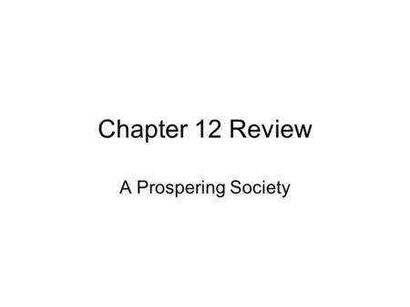 Chapter 12 Review A Prospering Society. The Automobile More than any other consumer item, the car defined the American of the 1920s.