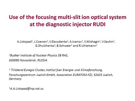 Use of the focusing multi-slit ion optical system at the diagnostic injector RUDI A.Listopad 1, J.Coenen 2, V.Davydenko 1, A.Ivanov 1, V.Mishagin 1, V.Savkin.