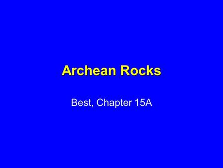 Archean Rocks Best, Chapter 15A.