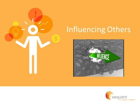 "Influencing Others. Leading Change Agenda What does ""Managing by Influence truly mean?"" Tips to being an effective influencer 5 Influencing Styles 5 Steps."