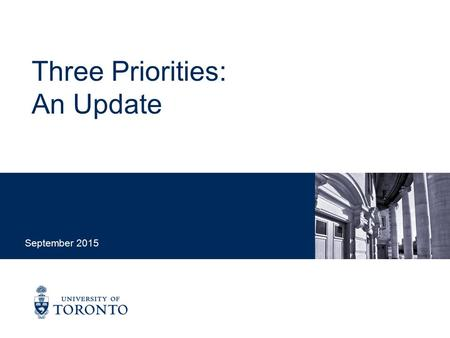 Three Priorities: An Update September 2015. Installation Address: Three priorities 1.Leverage our urban location – or locations – more fully 2.Strengthen.