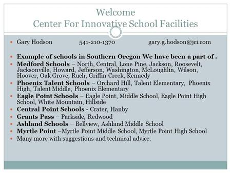 Welcome Center For Innovative School Facilities Gary Example of schools in Southern Oregon We have been a part.