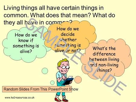 Www.ks1resources.co.uk How do we know if something is alive? What's the difference between living and non-living things? Living things all have certain.