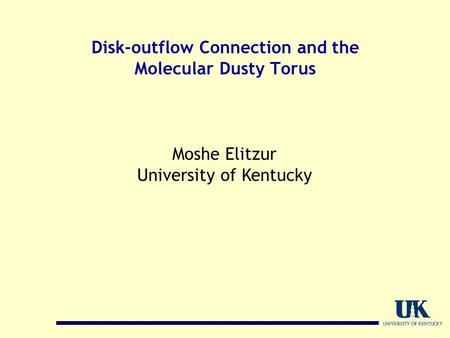 Disk-outflow Connection and the Molecular Dusty Torus Moshe Elitzur University of Kentucky.
