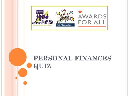 PERSONAL FINANCES QUIZ. YOUR HYPOTHESIS 1. Girls are better at managing their personal finances 2. Boys are better at managing their personal finances.