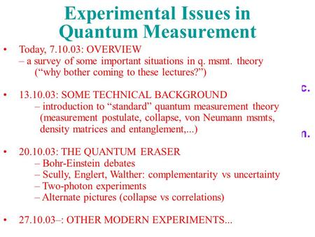 Experimental Issues in Quantum Measurement Being a quantum physicist is like being an alcoholic....the first step is to admit you have a problem. Today,
