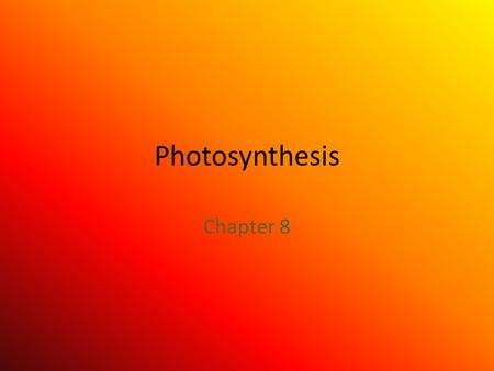 Photosynthesis Chapter 8. Autotrophs vs. Heterotrophs Autotrophs make their own food include plants, some protists, and some bacteria Heterotrophs CANNOT.