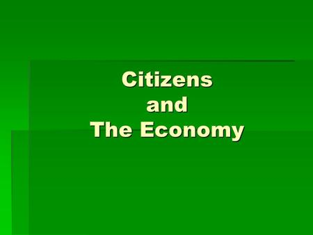 Citizens and The Economy. How do we contribute to the economic common good?? Be productive!!! What does this mean???