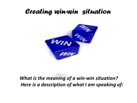 Creating win-win situation