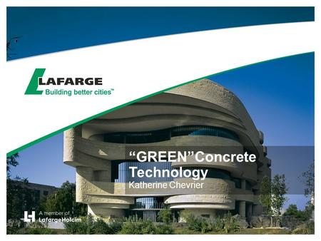 """GREEN""Concrete Technology Katherine Chevrier. Concrete Mix Designs."