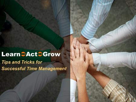 Tips and Tricks for Successful Time Management Learn  Act  Grow.