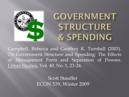 Campbell, Rebecca and Geoffrey K. Turnball (2003). On Government Structure and Spending: The Effects of Management Form and Separation of Powers. Urban.