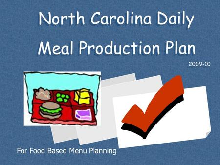 North Carolina Daily Meal Production Plan For Food Based Menu Planning