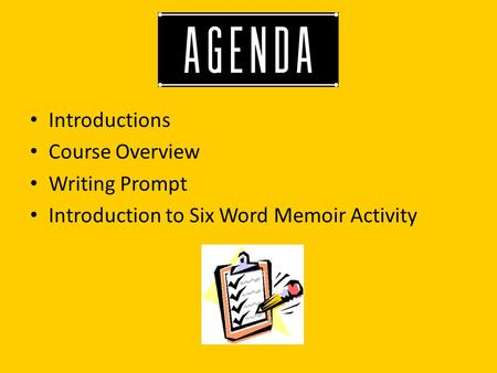 Introductions Course Overview Writing Prompt Introduction to Six Word Memoir Activity.