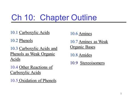 Ch 10: Chapter Outline 10.1 Carboxylic Acids 10.6 Amines 10.2 Phenols
