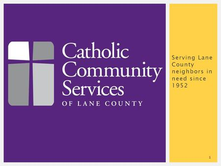 Serving Lane County neighbors in need since 1952 1.