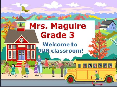 Mrs. Maguire Grade 3 Welcome to OUR classroom!. Mission Statement Rose Tree Elementary School is a safe, nurturing, student-centered community. A rigorous.