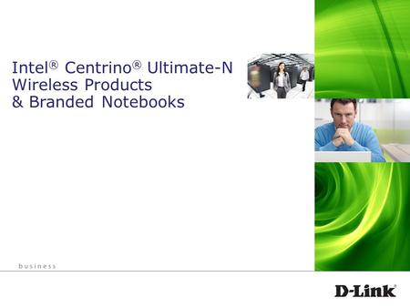 Intel ® Centrino ® Ultimate-N Wireless Products & Branded Notebooks.