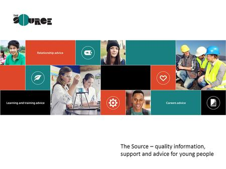 The Source – quality information, support and advice for young people.