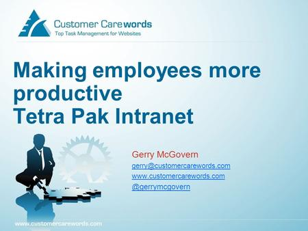 Making employees more productive Tetra Pak Intranet Gerry McGovern