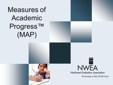 Measures of Academic Progress™ (MAP). What is MAP?  MAP - Measures of Academic Progress  Achievement tests  Delivered by computer Why take MAP tests?