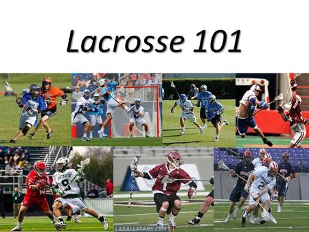 Lacrosse 101. What is lacrosse? Lacrosse is a full contact sport played using a stick with a net on the end, called a crosse, which consists of usually.