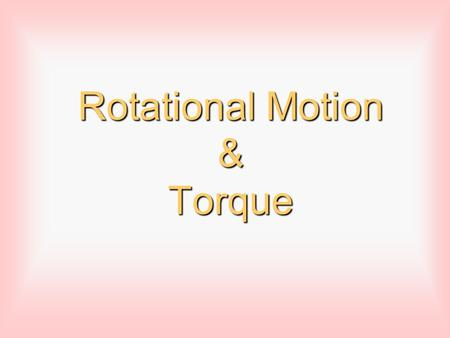 Rotational Motion & Torque. Angular Displacement Angular displacement is a measure of the angle a line from the center to a point on the outside edge.