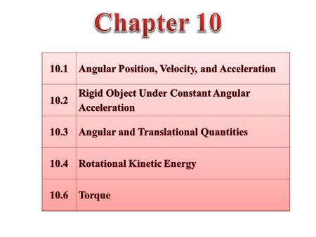 Chapter Angular Position, Velocity, and Acceleration 10.2