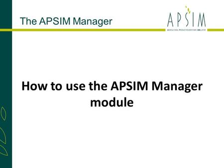 How to use the APSIM Manager module