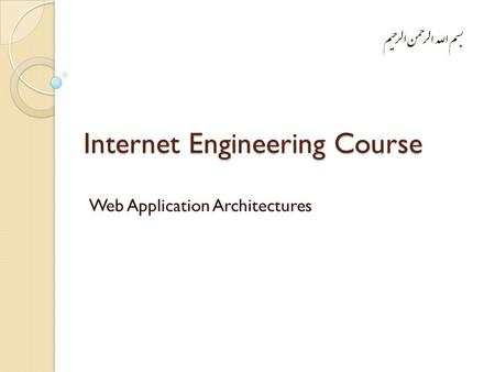 Internet Engineering Course Web Application Architectures.
