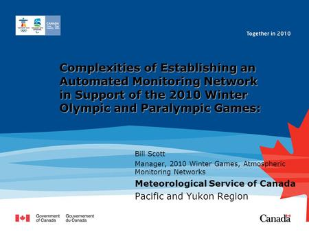 Complexities of Establishing an Automated Monitoring Network in Support of the 2010 Winter Olympic and Paralympic Games: Bill Scott Manager, 2010 Winter.