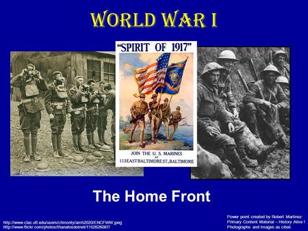 World War I The Home Front Power point created by Robert Martinez