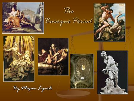 an overview of the baroque period during the 1600s What are some of the most important historical events that happened during the baroque period.