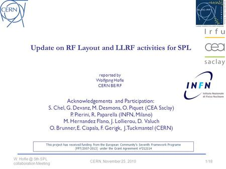 W. 5th SPL collaboration Meeting CERN, November 25, 20101/18 reported by Wolfgang Hofle CERN BE/RF Update on RF Layout and LLRF activities for.