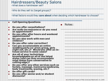 Hairdressers/Beauty Salons -What does a hairdresser sell? _____________________________________________________________________ -Who do they sell to (target.