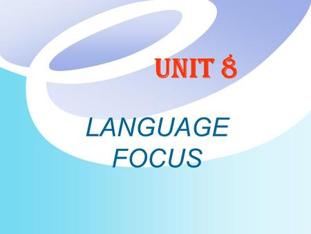 Unit 8 LANGUAGE FOCUS. Content  Word study  Word used in Computing and Telephoning  Grammar  Pronoun  Indirect speech with conditional sentences.