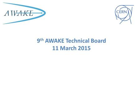 9 th AWAKE Technical Board 11 March 2015. Actions from Last Technical Board WP laser and MPP: decide until March 2015 which compressor design will be.