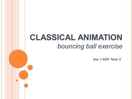 CLASSICAL ANIMATION bouncing ball exercise Sec 1 AEP Term 3.