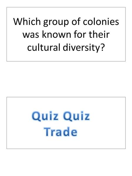 Which group of colonies was known for their cultural diversity?