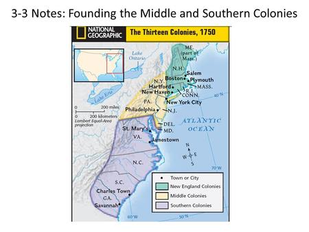 3-3 Notes: Founding the Middle and Southern Colonies.