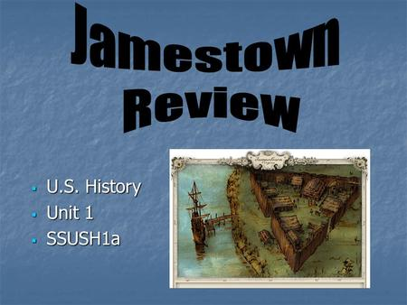 Jamestown Review U.S. History Unit 1 SSUSH1a.