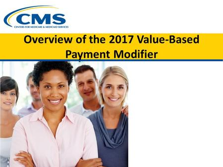 Overview of the 2017 Value-Based Payment Modifier.