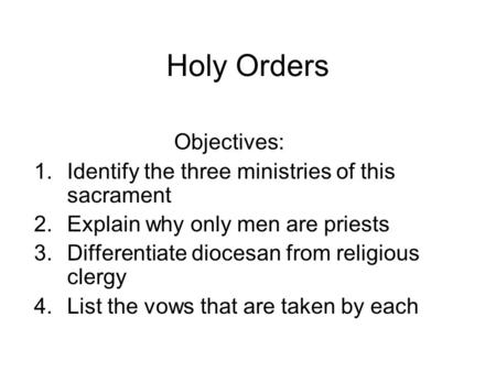 Holy Orders Objectives: