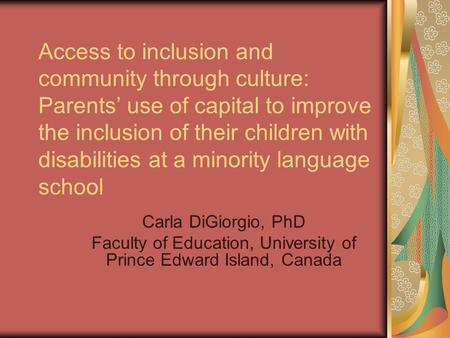 Access to inclusion and community through culture: Parents' use of capital to improve the inclusion of their children with disabilities at a minority language.