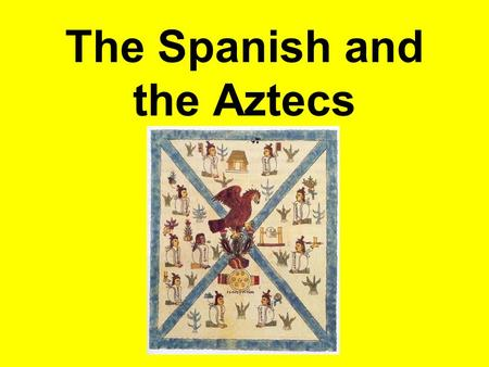 The Spanish and the Aztecs. The Long Migration The Aztec, who originally referred to themselves as Mexicas, were one of several Nahuatl-speaking groups.