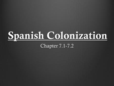 Spanish Colonization Chapter 7.1-7.2. The New World In 1700 By 1700, Spain & France each controlled about the same amount of territory in the New World.