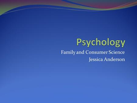 Family and Consumer Science Jessica Anderson. Mrs. Anderson Please  me here - assignments must be  ed.